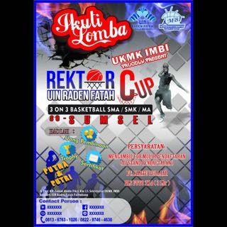 Turnamen Basket Rektor Cup yang diadakan oleh Ikatan Mahasiswa Basket IAIN (IMBI) pada 13 sampai 15 April 2017 di Lapangan Basket Universitas Islam Negeri Raden Fatah (UIN RF) Palembang. Selasa,(28/02/17).